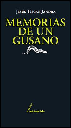 memorias_de_un_gusano_Tiscar